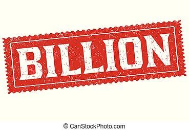 Billion sign or stamp