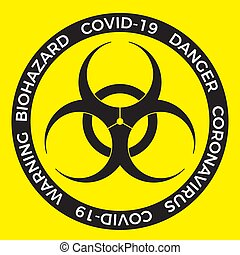 Bio hazard sign. Coronavirus COVID-19 outbreak