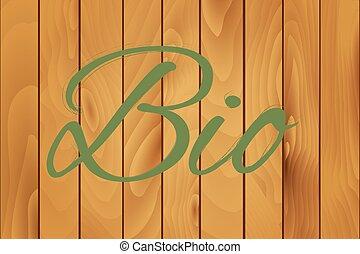 Bio on a wood texture