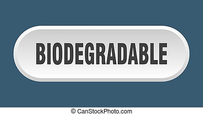 biodegradable button. rounded sign on white background - ...