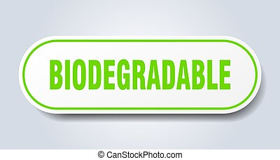 biodegradable sign. rounded isolated button. white sticker...
