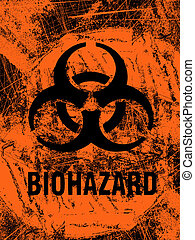 Biohazard Grunge - A biohazard warning sign in grunge style.