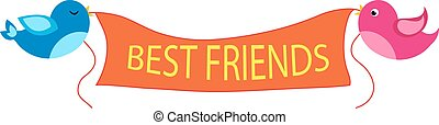 Birds hold a placard with the inscription best friends. Vector illustration