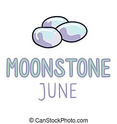 Birth Stone for June Clip Art. Moonstone Crystal Mystic Order Precious Rock for Birthday date. Blue Treasure. Illustration Doodle in Flat Color. isolated Typography Vector EPS 10.