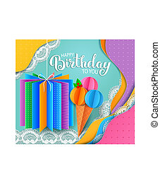 Birthday greeting card with ice cream and gift colored paper layers cut