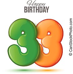 Number thirty three, 33 greeting card, 3d number thirty one. The volume figure 33 years. Positive, colorful, figure. Vector illustration Sample card, celebrating birthday.