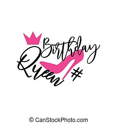 Birthday Queen-handwritten text, with pink high-heeled shoes silhouette, and crown