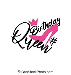 Birthday Queen-handwritten text, with pink high-heeled shoes silhouette, and crown.