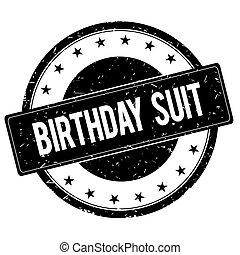 BIRTHDAY SUIT stamp sign black. - BIRTHDAY SUIT stamp sign...