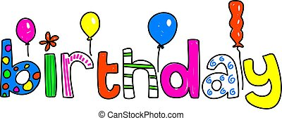 birthday - whimsical drawing of the word BIRTHDAY isolated...