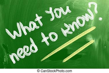 bisogno, cosa, concetto, sapere, lei