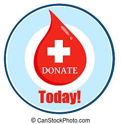 bistånd, droppe, i dag, donera blod, första