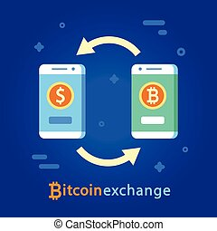 Bitcoin Exchange concept. Cryptocurrency digital money....