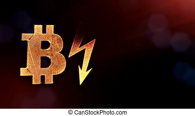 bitcoin icon and lightning bolts. Financial background made of glow particles as vitrtual hologram. Shiny 3D seamless animation with depth of field, bokeh and copy space. Dark version 3
