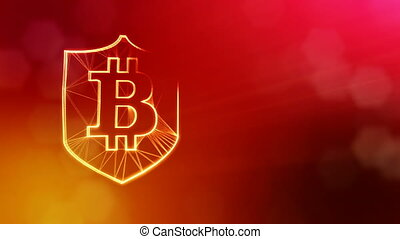 bitcoin logo inside the shield. Financial background made of...