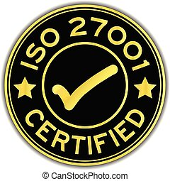 Black and gold color ISO 27001 certified with mark icon round sticker on white background