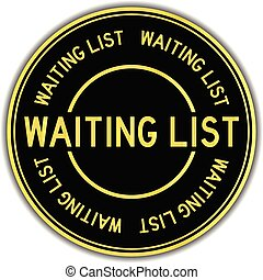Black and gold color round sticker in word waiting list on white background