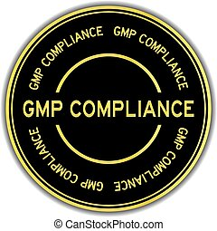 Black and gold color round sticker with word GMP (Good manufacturing practice) compliance on white background