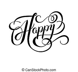 black and white Happy hand written word, brush calligraphy...