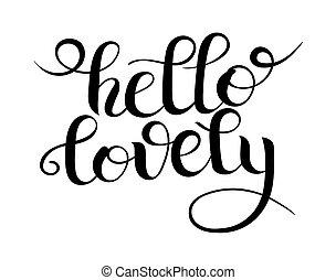 black and white modern calligraphy hello lovely lettering inscri