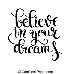 black and white modern calligraphy positive quote believe in...