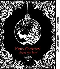 Black and white vintage greeting card for New Years and Christmas holiday with floral vintage vignette and decorative hanging ball with winter landscape, deer and snowy firs