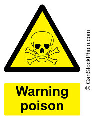 Black and Yellow Warning Sign isolated on a white background -  Poison