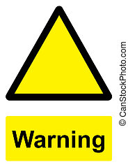 Black and Yellow Warning Sign isolated on a white background -  Warning