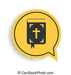 Black Bible book icon isolated on white background. Holy Bible book sign. Yellow speech bubble symbol. Vector