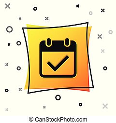 Black Calendar with check mark icon isolated on white background. Yellow square button. Vector Illustration