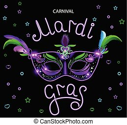 Black carnival mask with violet pink blue feathers on black background. Neon banner. Vector card with handwritten calligraphy text. Mardi gras