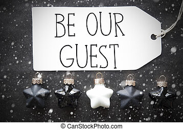 Black Christmas Balls, Snowflakes, Text Be Our Guest