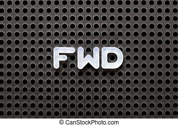 Black color pegboard with white letter in word FWD (Abbreviation of forward)