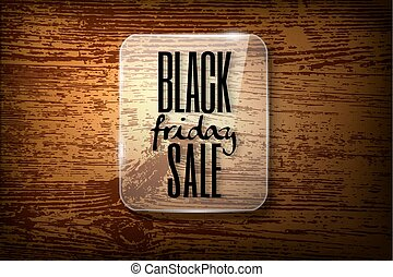 Black friday announcement  in glass frame on  vector wooden background