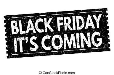 Black friday it's coming grunge rubber stamp