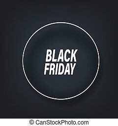 Black friday layout. Banner vector template. Template for a text with the circle frame