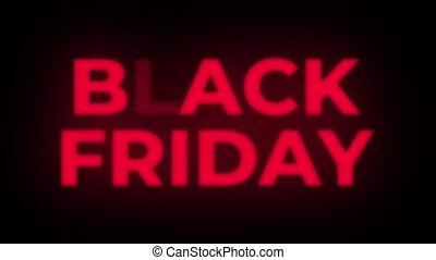 Black Friday Text Flickering Display Promotional Loop. -...