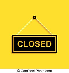 Black Hanging sign with text Closed door icon isolated on yellow background. Long shadow style. Vector
