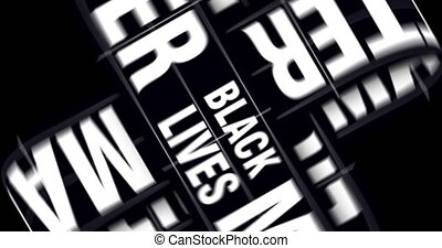 Black lives matter concept. Animation of the rotation of white words and letters on a black background. Modern trendy motion design.