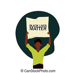 Black Lives Matter concept. Young afro american activist holding a protesting banner against racism. Idea of demonstration for racial equality. Isolated flat vector illustration