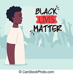 black lives matter, man african with silhouette of protesting people, stop racism