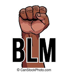 Black Lives Matter. Strong Fist Raised Up. March to Protest ...