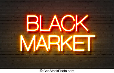 Black market neon sign on brick wall background.