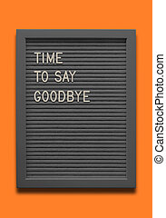 Black message board Time to say goodbye