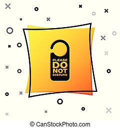 Black Please do not disturb icon isolated on white background. Hotel Door Hanger Tags. Yellow square button. Vector Illustration