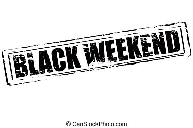 Black weekend - Rubber stamp with text black weekend inside,...