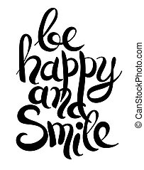 black white handwritten lettering inscription be happy and...