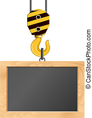 Blackboard hanging on the crane hook