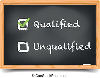 Blackboard qualified unqualified - detailed illustration of...