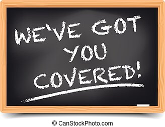 detailed illustration of a blackboard with We ve got you covered text, insurance concept, eps10 vector, gradient mesh included